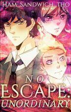 No Escape: Unordinary by Ham_Sandwich_tho