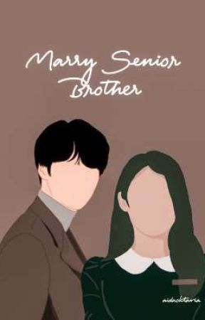 MARRY SENIOR BROTHER  by aidaa2110