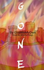 Gone by GiveMeMyOwn