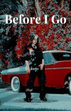 Before I go (B.E.) by penguinloveerr