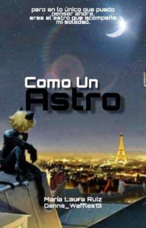 Como Un Astro (Chat Noir/Adrien Y Tú) by Danna_Waffles13