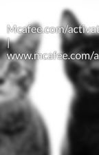 Mcafee.com/activate | www.mcafee.com/activate by start-mcafeeactivate