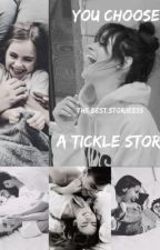 You chose a tickle story by The_best_storiieess