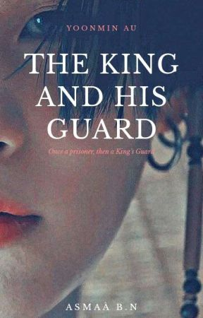 THE KING AND HIS GUARD | YOONMIN by _asmaa_author_
