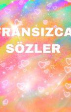 FRANSIZCA SÖZLER by franszca