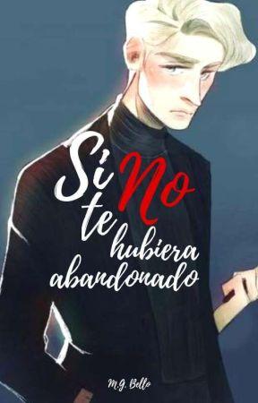 Si no te hubiera abandonado [OMEGAVERSE] by Chica-Bello