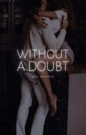 Without A Doubt by kacimachele