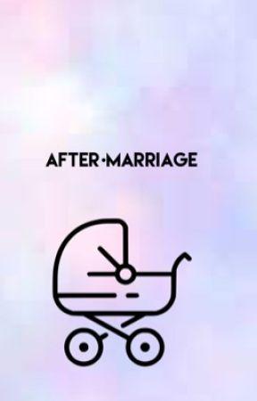 After Marriage  by Shekinaaa_kx