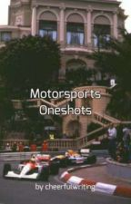 Motorsports Oneshots - 《requests are open》 by fanficwhirlpool