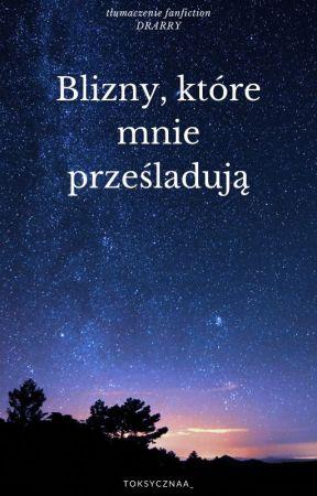 Blizny, które mnie prześladują    Tłumaczenie PL by toksycznaa_