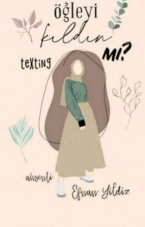 Öğleyi Kıldın Mı ? Texting  -TAMAMLANDI- by _efnansal