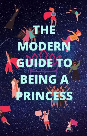 The Modern Guide To Being A Princess by HelenatheHooman