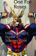 One For Roses (Male All Might Reader x Summer Rose) [On Hold] by Divine_Quirk