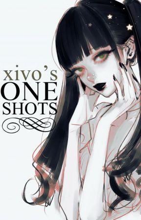 Xivo's One Shots by Xivo59secs