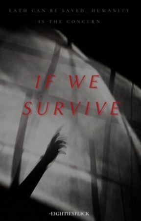 if we survive  by -eightiesflick