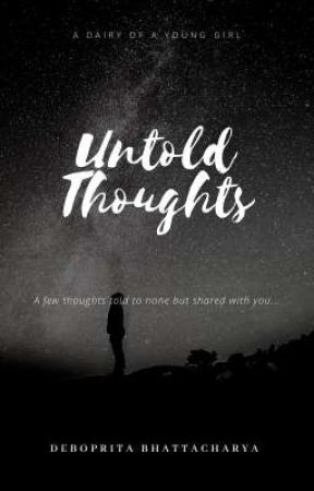 Untold Thoughts  by DebopritaBhattachary