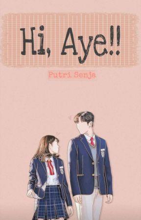 Hi, Aye [REVISI] by PutriiSenja_