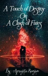 A Touch of Destiny or A Clash of Fates cover