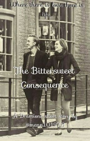 The Bittersweet Consequence -Dramione by mann101978