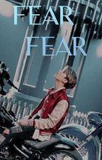 Fear •Park Jisung• by lelesdolphinfriend