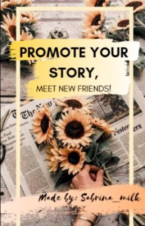 Promote your Story & Meet new friends by Sabrina_milk