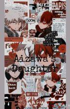 Aizawa's Daughter (Reader X Bakugou X Todoroki) by 1208maddy