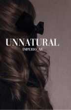 unnatural | Book I by imperio_xv