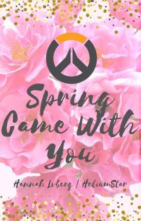 Spring Came With You by HannahLvberg