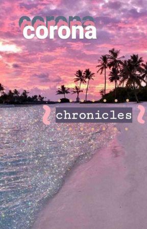 corona chronicles by 1-800-whotfaskedu