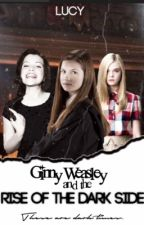 Ginny Weasley and the Rise Of The Dark Side [2] by voidtozier