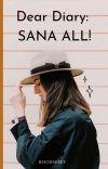 DEAR DIARY: SANA ALL! cover