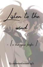 Listen to the wind - [A Mikayuu Fanfic] by animeandswimmingl1