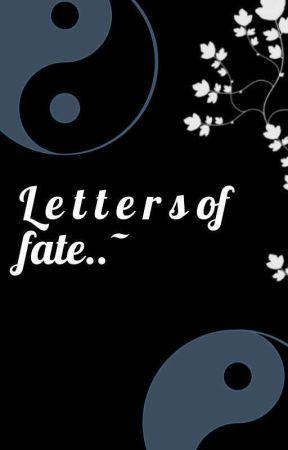 L e t t e r s of fate..~ by xXblAstYbItcHxX
