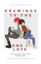 Drawings To The One I Love (ONE-SHOT) by bekajunhua