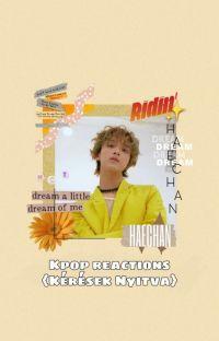 Kpop Reactions {Kérések Nyitva} cover