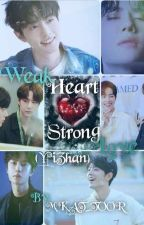Weak Heart, Strong Love (YiZhan)  by MKAT_toor