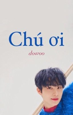 Đọc truyện Chú ơi | Dowoo