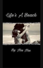 Life's a Beach {Completed} by Hannah011434
