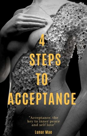 4 STEPS TO ACCEPTANCE  by MAEYIII_23