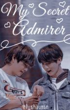 My Secret Admirer ✓ by 07_shaumin