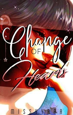 Change Of Hearts (On-Going) by missyyaaa