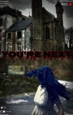 You're Next by TheSelenaStories