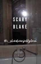 Scary Blake || A horror Waterparks story by i_slowdownjellybean