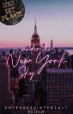 Under the New York Sky | ✔︎ by SweetnessInTheSalt