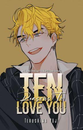 Ten Reasons To Love You | Terushima Yūji by WeAreOneDattebayo