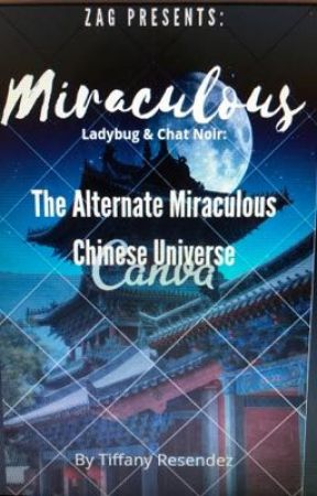 Miraculous Ladybug & Chat Noir : The Alternate Miraculous  Chinese Universe  by narniarules123