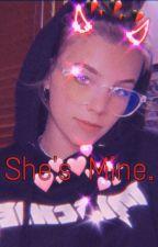 She's Mine.   Anna Shumate x Fem! Reader by vaitoxs