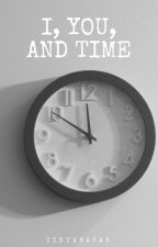 I, You And Time by tintabapak