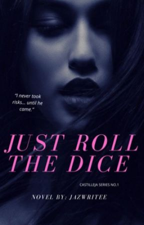 Just Roll the Dice (CASTILLEJA SERIES ONE) by jazwritee