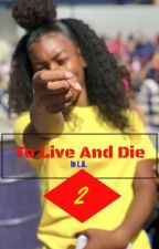 To Live and Die in L.A. Pt. 2 (FINISHED) by aliysia_